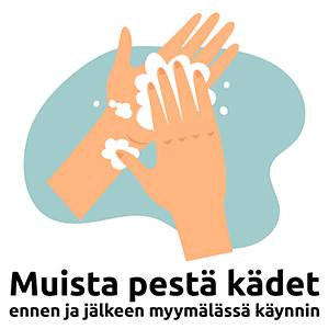 Muista pestä kädet ennen ja jälkeen myymälässä käynnin